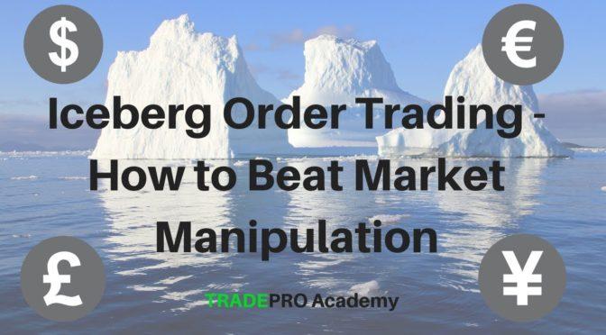 Iceberg Order Flow Trading How To Beat Market Manipulation